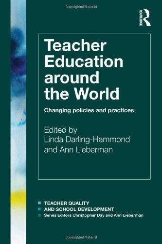 9780415577007: Teacher Education Around the World: Changing Policies and Practices (Teacher Quality and School Development)