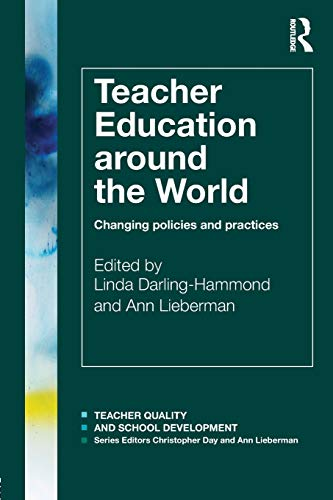 9780415577014: Teacher Education Around the World: Changing Policies and Practices (Teacher Quality and School Development)