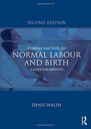 9780415577328: Evidence and Skills for Normal Labour and Birth: A Guide for Midwives