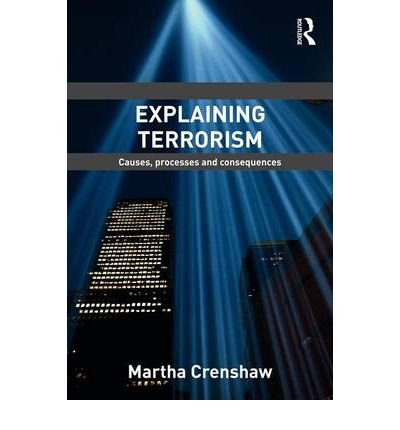 9780415577496: Explaining Terrorism: Causes, Processes and Consequences