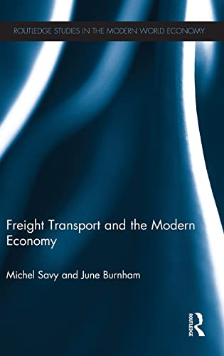 9780415577502: Freight Transport and the Modern Economy (Routledge Studies in the Modern World Economy)