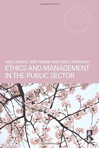 Ethics and Management in the Public Sector (Routledge Masters in Public Management): Lawton, Alan; ...