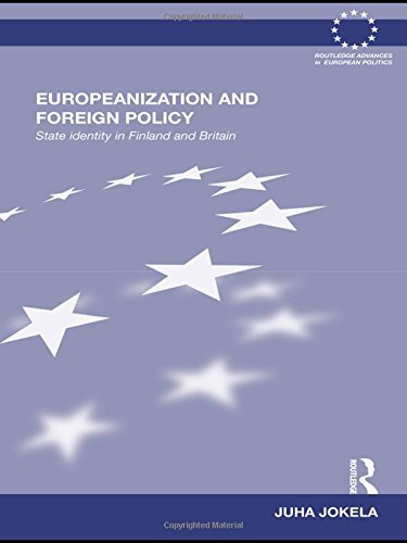 9780415577878: Europeanization and Foreign Policy: State Identity in Finland and Britain (Routledge Advances in European Politics)