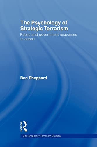 9780415578103: The Psychology of Strategic Terrorism: Public and Government Responses to Attack (Contemporary Terrorism Studies)