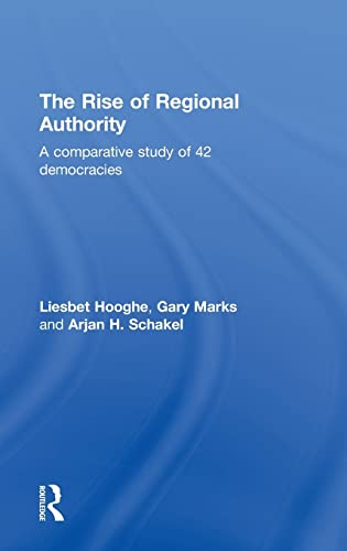 9780415578363: The Rise of Regional Authority: A Comparative Study of 42 Democracies