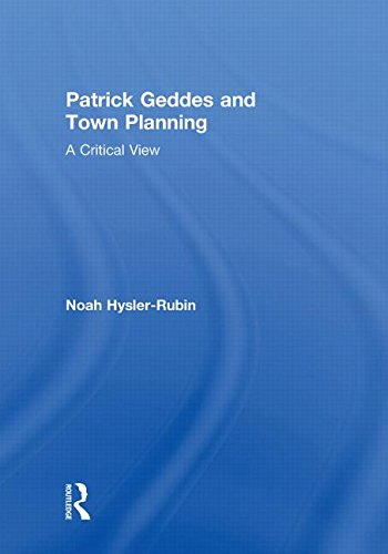 9780415578660: Patrick Geddes and Town Planning: A Critical View