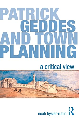9780415578677: Patrick Geddes and Town Planning: A Critical View