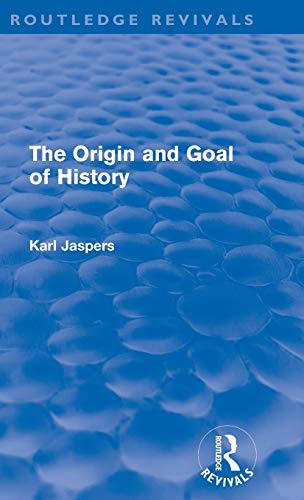 9780415578684: The Origin and Goal of History (Routledge Revivals)