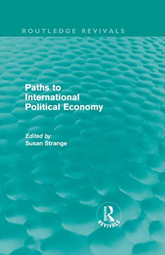 9780415578714: Routledge Revivals: Politics: Paths to International Political Economy (Routledge Revivals): Volume 7