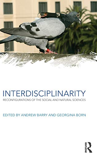 9780415578929: Interdisciplinarity: Reconfigurations of the Social and Natural Sciences