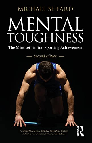 9780415578967: Mental Toughness: The Mindset Behind Sporting Achievement, Second Edition