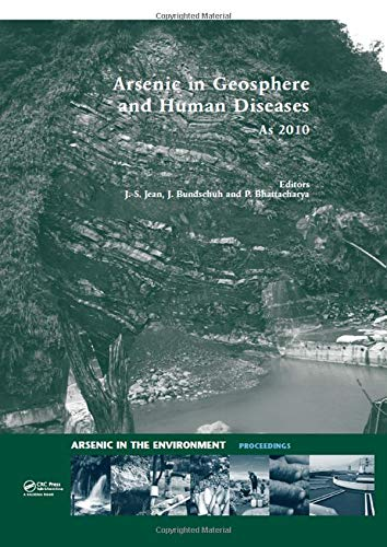 Arsenic in Geosphere and Human Diseases; Arsenic 2010: Proceedings of the Third International ...