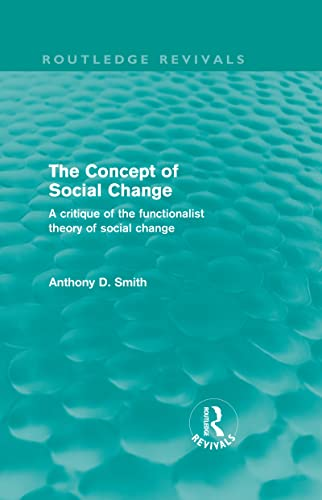 9780415579209: The Concept of Social Change (Routledge Revivals): A Critique of the Functionalist Theory of Social Change (Volume 19)