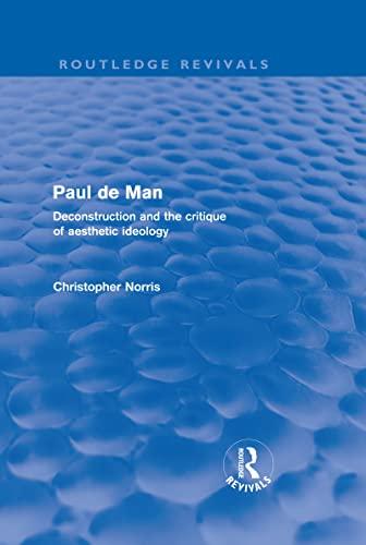 9780415579247: Routledge Revivals: Philosophy: Paul de Man (Routledge Revivals): Deconstruction and the Critique of Aesthetic Ideology: Volume 8