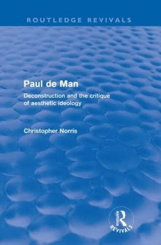 9780415579308: Paul de Man (Routledge Revivals): Deconstruction and the Critique of Aesthetic Ideology
