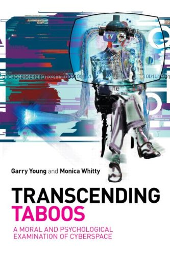 Transcending Taboos: A Moral and Psychological Examination of Cyberspace: Young, Garry