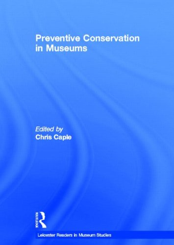 9780415579698: Preventive Conservation in Museums (Leicester Readers in Museum Studies)