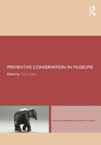 9780415579704: Preventive Conservation in Museums (Leicester Readers in Museum Studies)