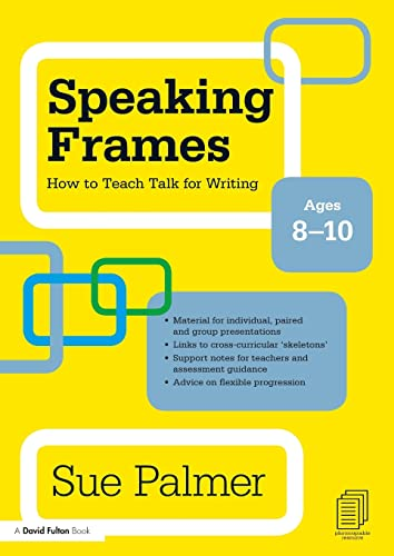 9780415579827: Speaking Frames: How to Teach Talk for Writing: Ages 8-10 (David Fulton Books)