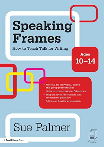 9780415579872: Speaking Frames: How to Teach Talk for Writing: Ages 10-14 (David Fulton Books)