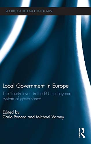 9780415580007: Local Government in Europe: The 'Fourth Level' in the EU Multi-Layered System of Governance (Routledge Research in EU Law)