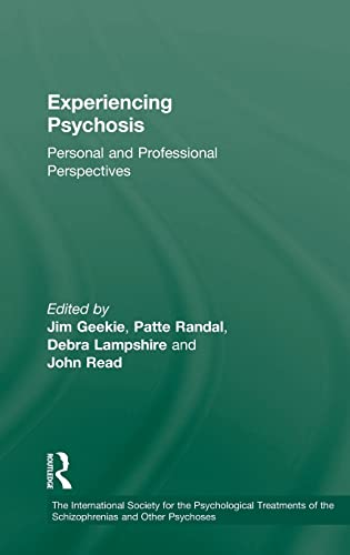 9780415580335: Experiencing Psychosis: Personal and Professional Perspectives (The International Society for Psychological and Social Approaches to Psychosis Book Series)