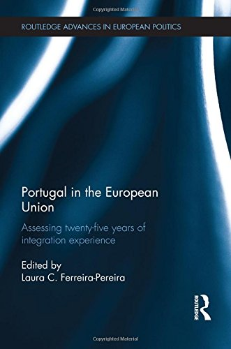 9780415580533: Portugal in the European Union: Assessing Twenty-Five Years of Integration Experience (Routledge Advances in European Politics)