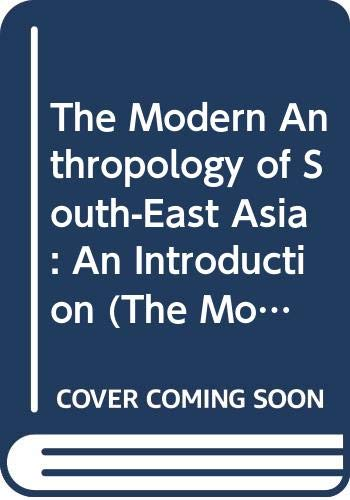 9780415580564: The Modern Anthropology of South-East Asia: An Introduction