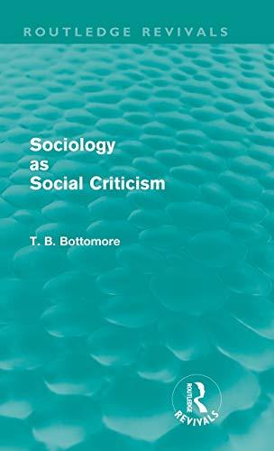 9780415581042: Sociology as Social Criticism (Routledge Revivals)