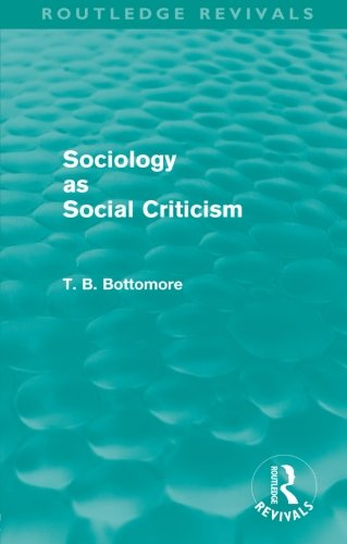 9780415581295: Sociology as Social Criticism (Routledge Revivals)