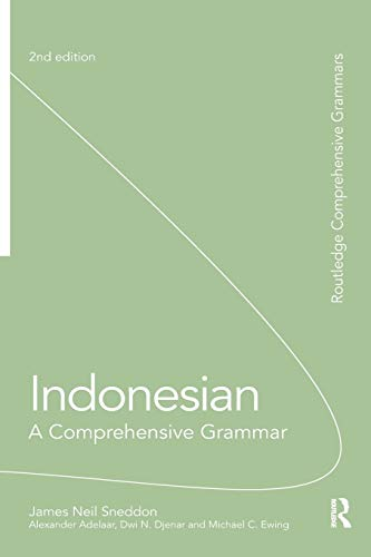 Indonesian: A Comprehensive Grammar (Routledge Comprehensive Grammars): Sneddon, James Neil,