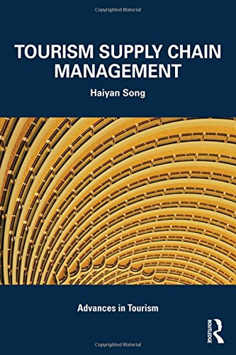 9780415581554: Tourism Supply Chain Management (Advances in Tourism)