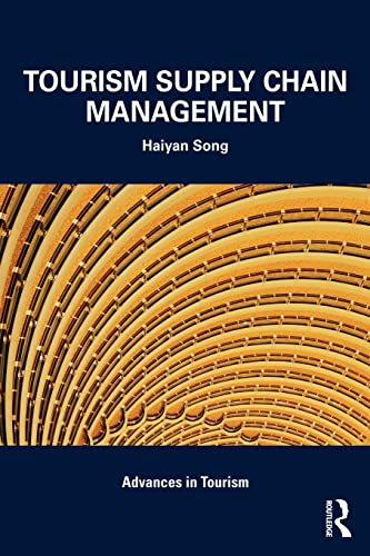 9780415581561: Tourism Supply Chain Management (Advances in Tourism)