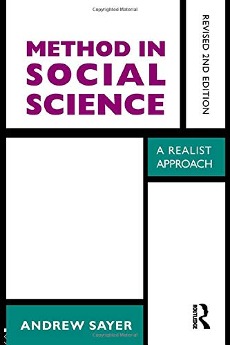 Method in Social Science: Revised 2nd Edition: Sayer, Andrew