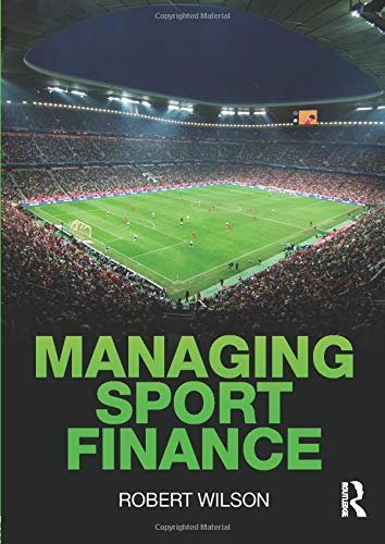 Managing Sport Finance: Wilson, Robert