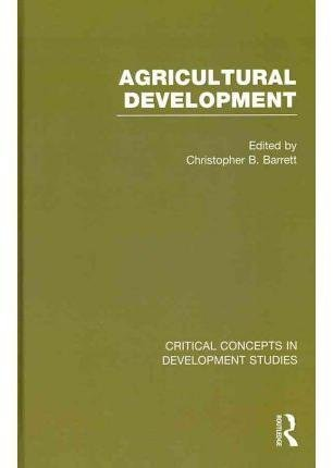 9780415581875: Agricultural Development (Critical Concepts in Development Studies)
