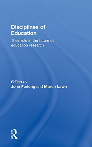 9780415582056: Disciplines of Education: Their Role in the Future of Education Research