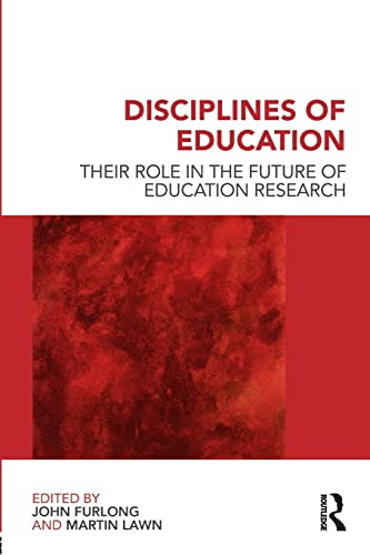 9780415582063: Disciplines of Education: Their Role in the Future of Education Research