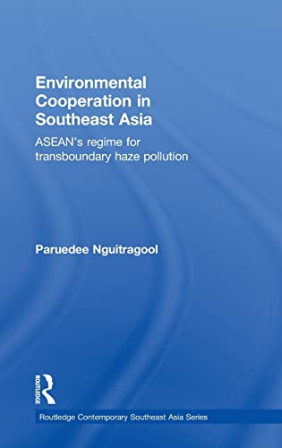 9780415582148: Environmental Cooperation in Southeast Asia: ASEAN's Regime for Trans-boundary Haze Pollution (Routledge Contemporary Southeast Asia Series)