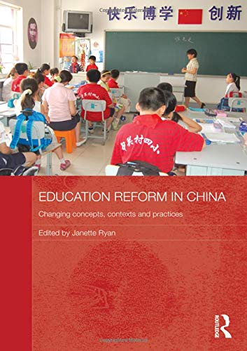 9780415582230: Education Reform in China: Changing concepts, contexts and practices