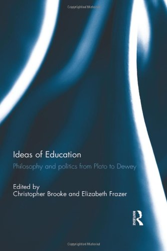 9780415582520: Ideas of Education: Philosophy and politics from Plato to Dewey