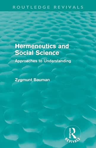 9780415582728: Hermeneutics and Social Science (Routledge Revivals): Approaches to Understanding