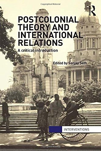 9780415582872: Postcolonial Theory and International Relations: A Critical Introduction