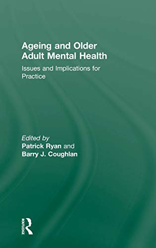 9780415582896: Ageing and Older Adult Mental Health: Issues and Implications for Practice
