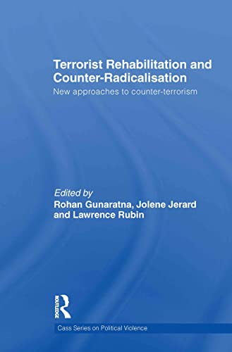 9780415582933: Terrorist Rehabilitation and Counter-Radicalisation: New Approaches to Counter-terrorism (Political Violence)