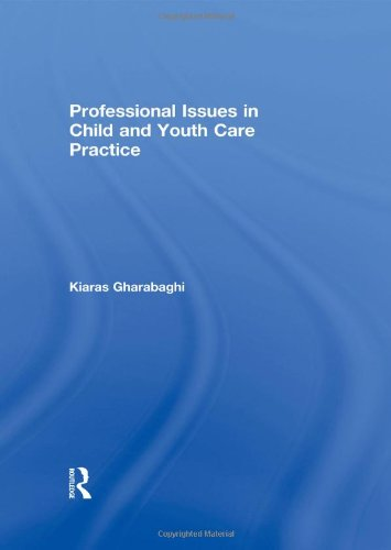 9780415582971: Professional Issues in Child and Youth Care Practice