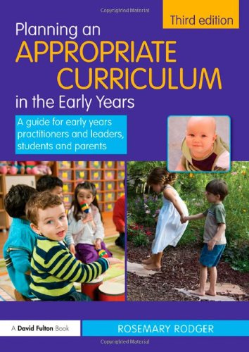 9780415583039: Planning an Appropriate Curriculum in the Early Years: A guide for early years practitioners and leaders, students and parents