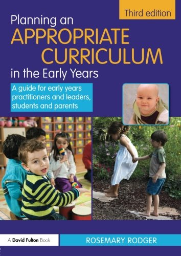 9780415583046: Planning an Appropriate Curriculum in the Early Years: A guide for early years practitioners and leaders, students and parents (David Fulton Books)