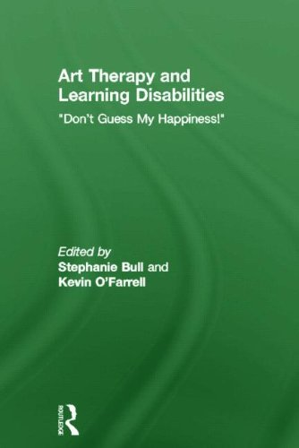 "9780415583237: Art Therapy and Learning Disabilities: ""Don't guess my happiness"""