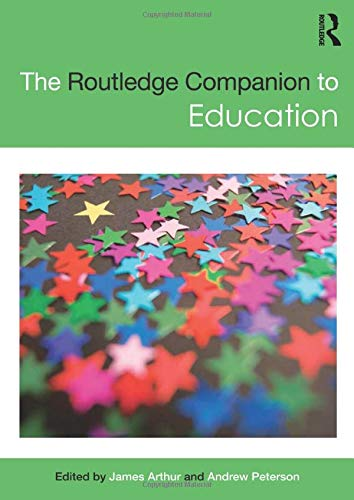 The Routledge Companion to Education: Arthur, James